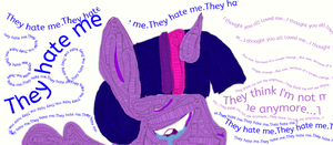 They hate me by PonyMystic