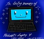 In loving memory of Muketti's Laptop by vishthefish2013