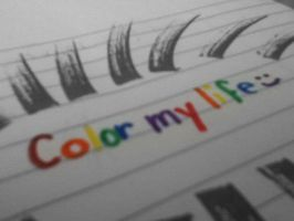 Color My Life by diabolicalbanana