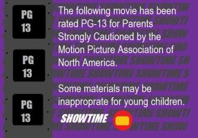 Showtime M.P.A.N.A. Rating Notice (PG-13) by BuddyBoy600