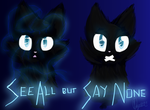 See All but Say None by Skystar-Warrior