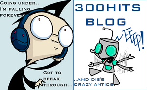 Dib's 300 HIT blog by xrabbit