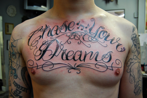Chest Tattoo- Chase Your Dream by JeremyTLIMW