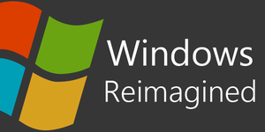 New WindowsReimagined Banner - I Need Your Opinion by dAKirby309
