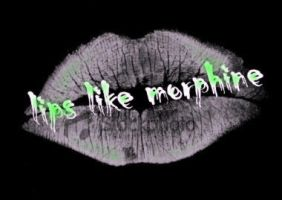 LIPS LIKE MORPHINE by LaurenxLust