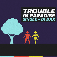 Trouble In Paradise - Single by Crazed-Artist