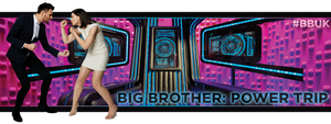 Big Brother Power Trip Banner by J4MESG