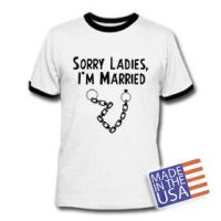Sorry Ladies by AwesomeTees
