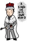 A King in his Own Mind by eggshellbrownies
