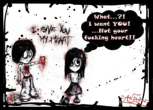 -'GiVe u MY HeaRT HuMoR'- by andrewroxx