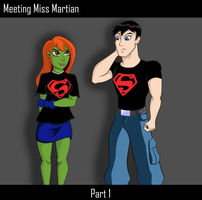 Meeting Miss Martian Pt.1 by TeenTitansMan