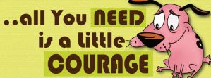 all you need is a little COURAGE by cuppycakeREI