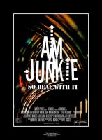 I Am A Junkie Poster A by imaphotoguy