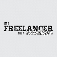 i'm freelancer, not a volunteer by michalkosecki