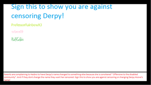 SIGN TO SAVE OUR BELOVED DERPY! by Joltimeon
