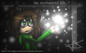 |.:{ An Enchanted Life...? }:.| by xXCrazyMusicLoverXx