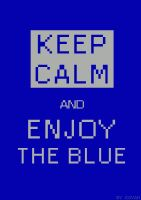 Keep Calm and Enjoy the Blue by theKovah