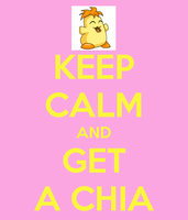 Keep calm and get a chia by jenjanel