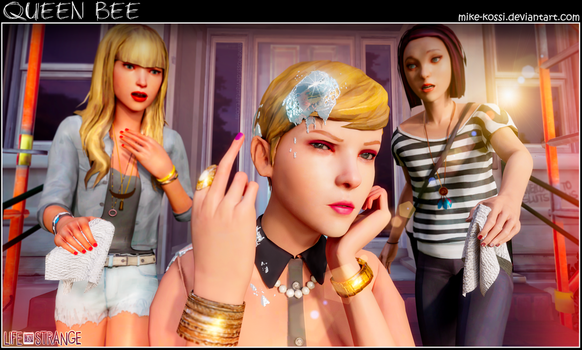Life is Strange - Queen Bee by Mike-Kossi