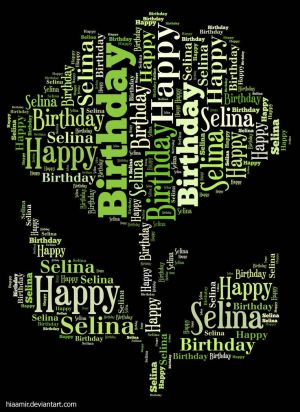 Happy Birthday Dearest Selina by hiaamir