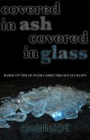 Covered in Ash, Covered in Glass Cover by cindella204