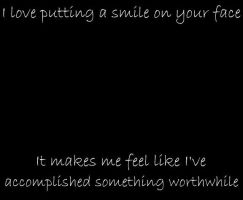 I Love Making You Smile by RichardGray53012