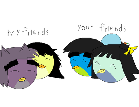 my friends and your friends by PaulaLee2697