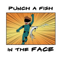 PUNCH A FISH IN THE FACE by RichPerry