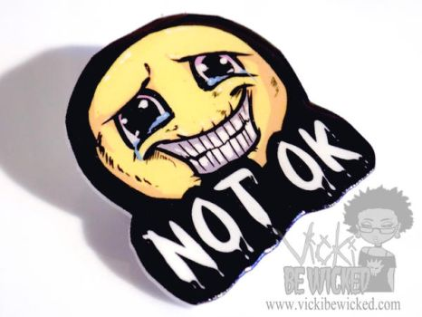 Not Ok Sad Face Brooch by VickiBeWicked