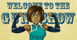 Korra - WELCOME TO THE GUN SHOW by SpazztasticFanGirl