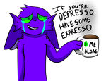If Your Depresso Have Some Expresso by MagicalFishcats