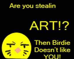 Stealin Art Birdie No Like by ThatChickWithDaPony