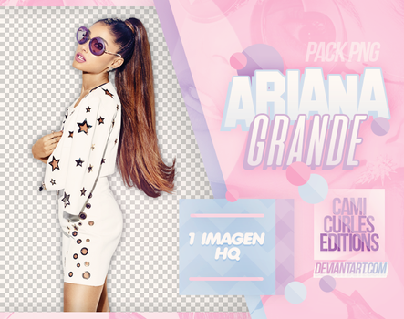 Pack png / Ariana Grande by CAMI-CURLES-EDITIONS