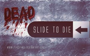 Slide to Die by Peace4all