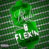 Rich and Flexin' by SBM832