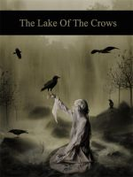 The Lake Of The Crows by LoreleiDark