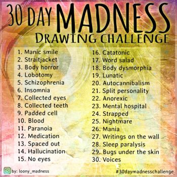 30 Day Madness Drawing Challenge by Loony-Madness