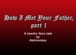 How I Met Your Father, part 1 by Natmonkey