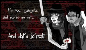 Im your gangsta by TheDeathGirl