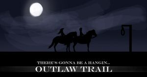 Outlaw Trail: Advertisement by snowybell14