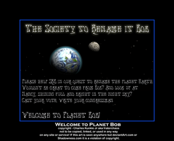 Welcome to Planet Bob by fraterchaos