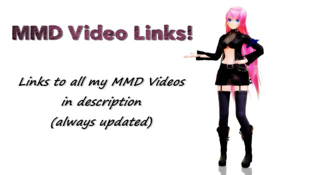 MMD Video Links! by HimeSeira-sama