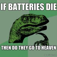 If batteries die by DrEarthwormRobotnik