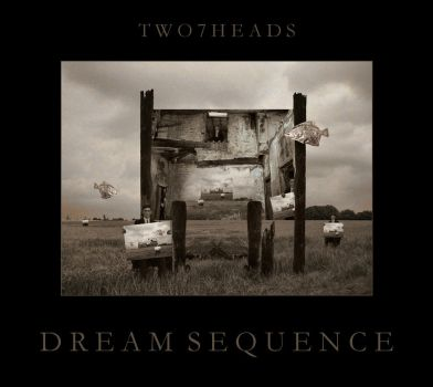 Dream Sequence by two7heads
