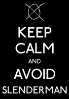 Keep Calm and Avoid Slenderman Poster by MrAngryDog