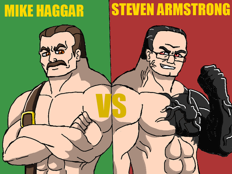 Mike Haggar VS Steven Armstrong by Brian12