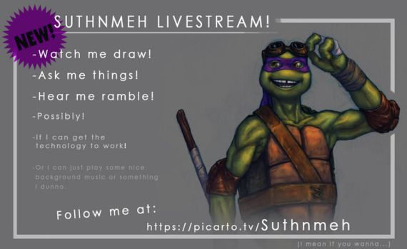 Live streaming coming soon!! by suthnmeh