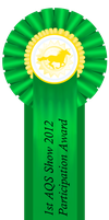 1st AQS Show 2012 Participation Ribbon by AgentQStables