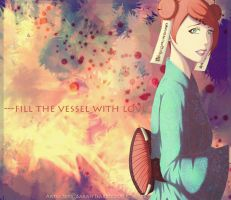 Fill the Vessel with Love by sarroora