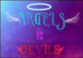 Angels vs Devils Typography by Wth-Iz-This